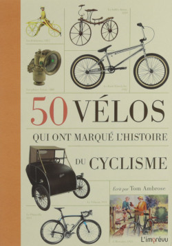 50 vélos qui ont marqué l'histoire du cyclisme - Tom Ambrose